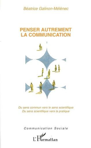 Couverture Penser autrement la communication