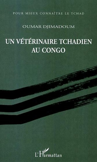 Couverture Un vétérinaire tchadien au Congo