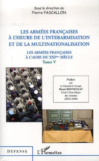 Couverture Les armées françaises à l'heure de l'interarmisation et de la multinationalisation