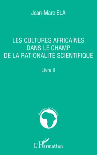 Couverture Les cultures africaines dans le champ de la rationalité scientifique