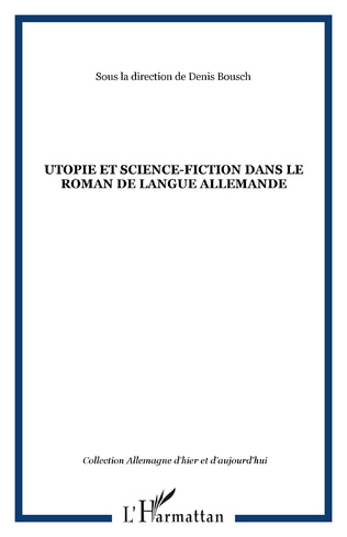 Couverture Utopie et science-fiction dans le roman de langue allemande