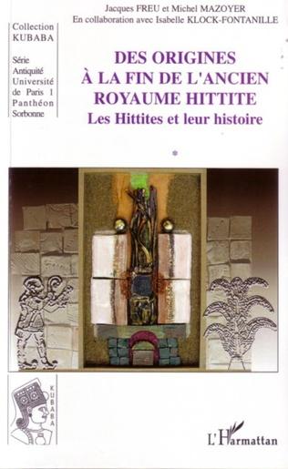 Couverture Des origines à la fin de l'ancien royaume hittite