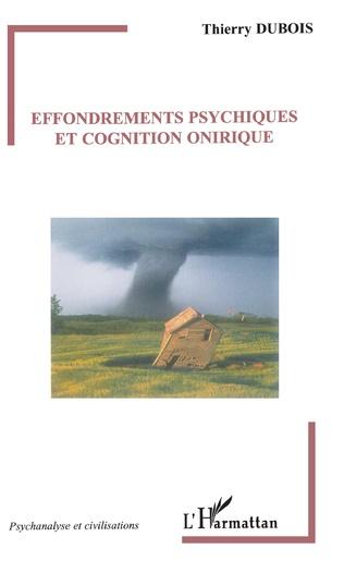 Couverture Effondrements psychiques et cognition onirique