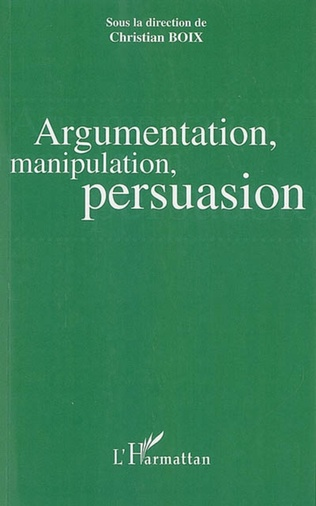 Couverture Argumentation, manipulation, persuasion