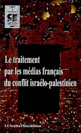 Couverture Le traitement par les médias français du conflit israélo-palestinien