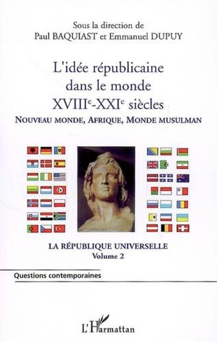 Couverture L'idée républicaine dans le monde (XVIIIe-XXIe siècles)