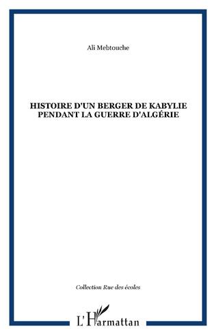 Couverture Histoire d'un berger de kabylie pendant la guerre d'Algérie