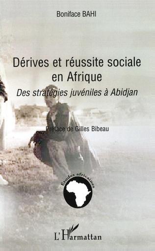 Couverture Dérives et réussite sociale en Afrique