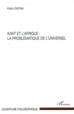 Couverture Kant et l'Afrique : la problématique de l'universel