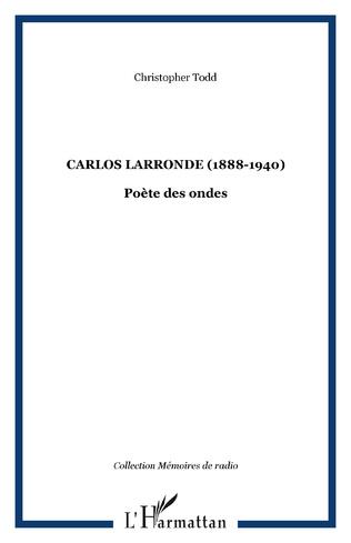 Couverture Carlos Larronde (1888-1940)