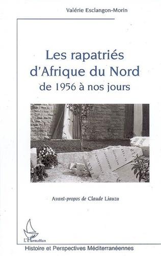 Couverture Les rapatriés d'Afrique du Nord de 1956 à nos jours