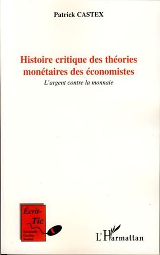 Couverture Histoire critique des théories monétaires des économistes