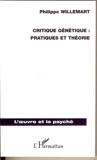 Couverture Critique génétique : pratiques et théorie
