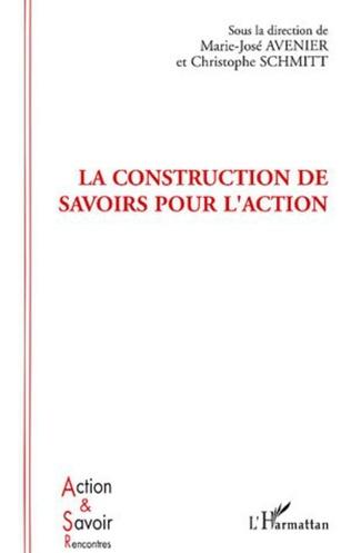 Couverture La construction de savoirs pour l'action