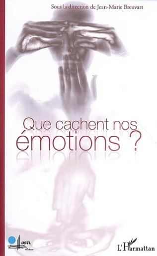 Couverture Que cachent nos émotions ?