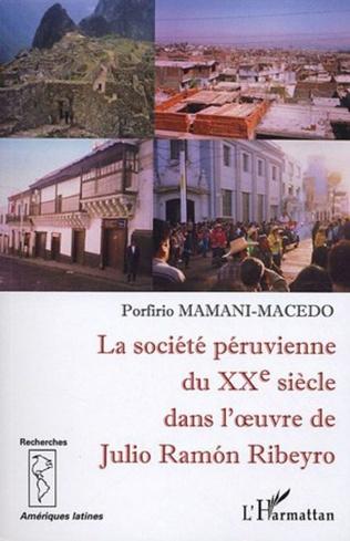 Couverture La société péruvienne du XXe siècle dans l'oeuvre de Julio Ramon Ribeyro