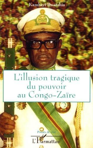 Couverture L'illusion tragique du pouvoir au Congo-Zaïre