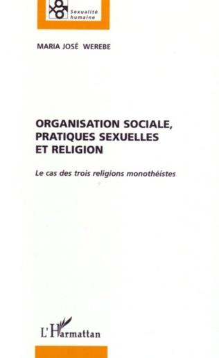Couverture Organisation sociale, pratiques sexuelles et religion