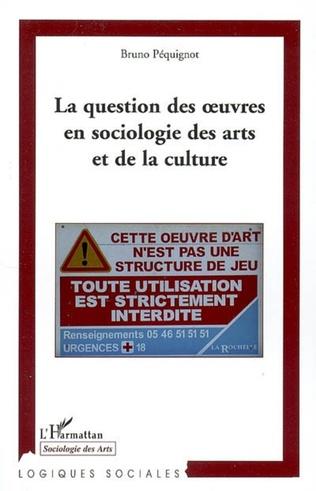 Couverture La question des oeuvres en sociologie des arts et de la culture