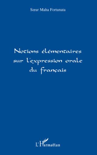Couverture Notions élémentaires sur l'expression orale du français