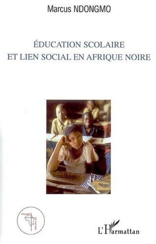 Couverture Education scolaire et lien social en Afrique noire