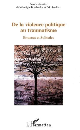 Couverture De la violence politique au traumatisme