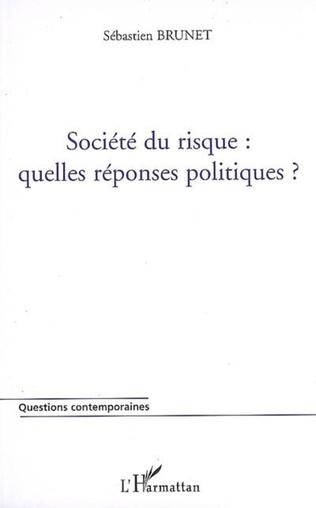 Couverture Société du risque : quelles réponses politiques ?