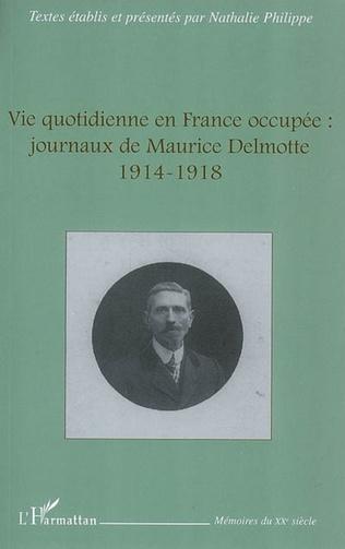 Couverture Vie quotidienne en France occupée : journaux de Maurice Delm