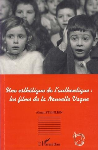 Couverture Une esthétique de l'authentique: les films de la Nouvelle Vague