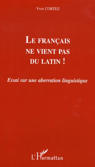 Couverture Le français ne vient pas du latin !