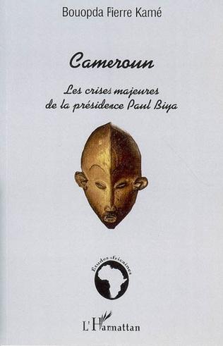 Couverture Cameroun : les crises majeures de la présidence Paul Biya