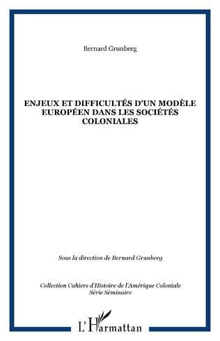 Couverture Enjeux et difficultés d'un modèle européen dans les sociétés coloniales