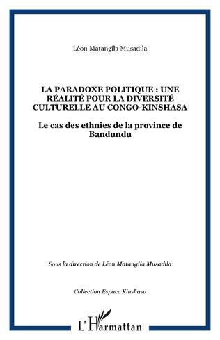 Couverture Le paradoxe politique : une réalité pour la diversité culturelle au Congo-Kinshasa