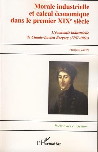 Couverture Morale industrielle et calcul économique dans le premier XIXème siècle