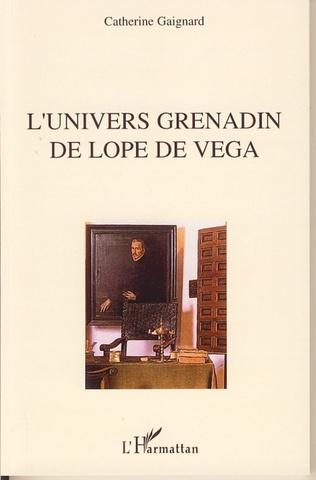 Couverture L'univers grenadin de Lope de Vega