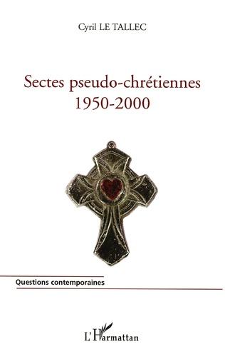 Couverture Sectes pseudo-chrétiennes