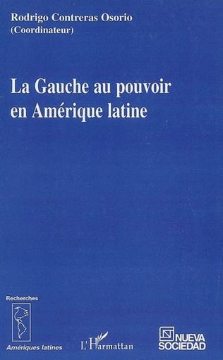 Couverture La Gauche au pouvoir en Amérique latine
