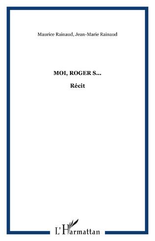 Couverture Moi, Roger S...