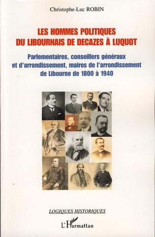 Couverture Les hommes politiques du Libournais de Decazes à Luquot