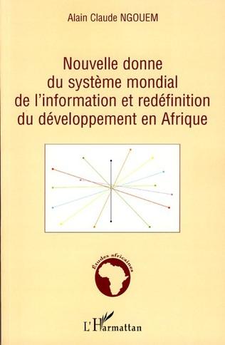 Couverture Nouvelle donne du système mondial de l'information et redéfinition du développement en Afrique