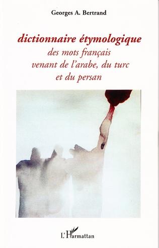 Couverture Dictionnaire étymologique des mots français venant de l'arabe, du turc et du persan