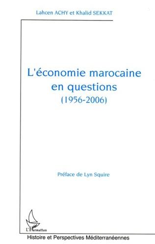 Couverture L'économie marocaine en questions (1956-2006)