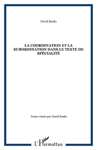 Couverture La coordination et la subordination dans le texte de spécialité