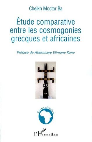 Couverture Etude comparative entre les cosmogonies grecques et africaines