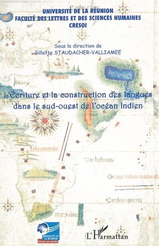 Couverture Ecriture et la construction des langues dans le sud-ouest de l'océan Indien