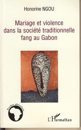 Couverture Mariage et violence dans la société traditionnelle fang au Gabon