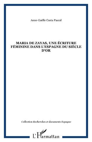 Couverture Maria de zayas, une écriture féminine dans l'Espagne du Siècle d'Or