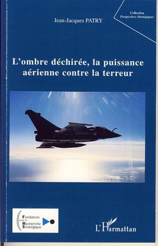 Couverture L'ombre déchirée, la puissance aérienne contre la terreur