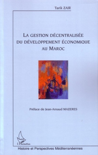 Couverture La gestion décentralisée du développement économique au Maroc
