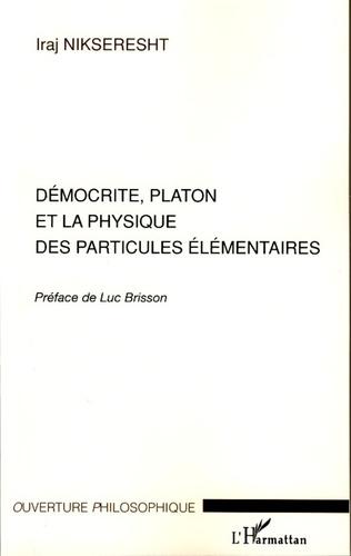 Couverture Démocrite, Platon et la physique des particules élémentaires